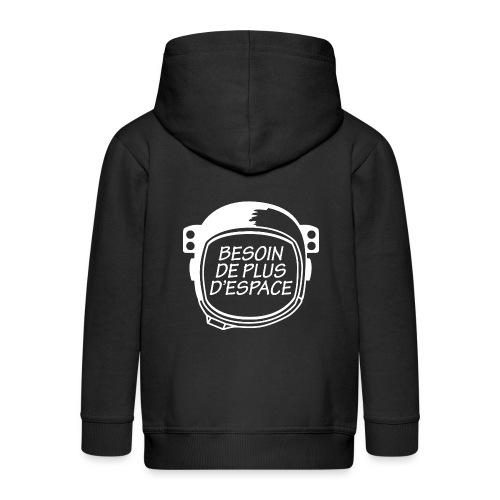 BESOIN PLUS D'ESPACE - Veste à capuche Premium Enfant