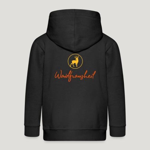 Waidfrausheil, ihr Jägerinnen! Jäger Shirt Jaeger - Kinder Premium Kapuzenjacke