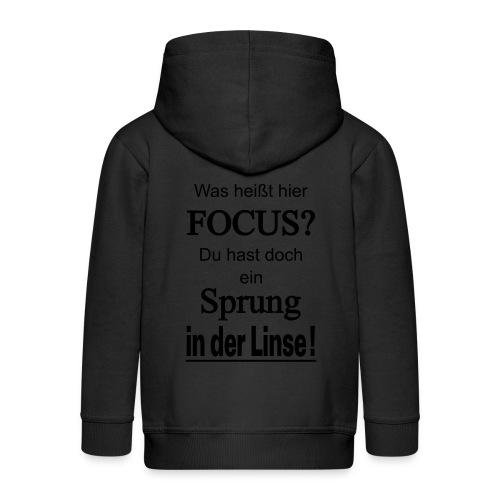 Was heißt hier Focus? Du hast Sprung in der Linse! - Kinder Premium Kapuzenjacke