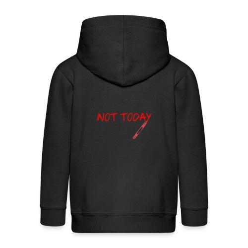 Not Today! - Kids' Premium Zip Hoodie