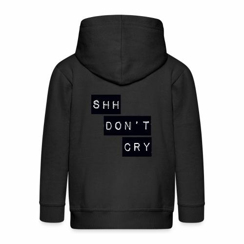 Shh dont cry - Kids' Premium Zip Hoodie
