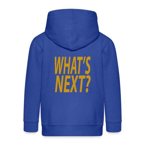 What's Next? - Kids' Premium Zip Hoodie