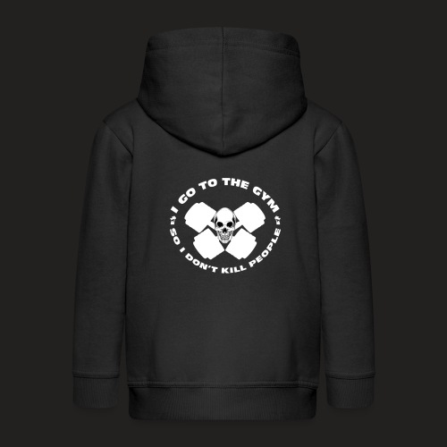 I GO TO THE GYM SO I DONT KILL PEOPLE - Kids' Premium Hooded Jacket