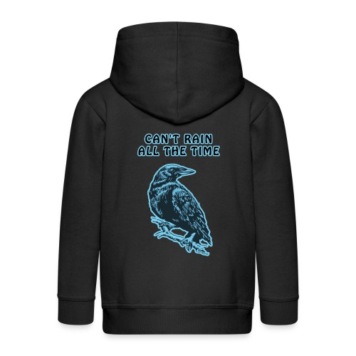 Cyan Crow - Can't Rain All The Time - Kids' Premium Hooded Jacket