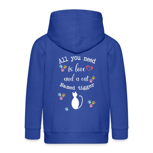 All you need is love and a cat named tigger - Veste à capuche Premium Enfant