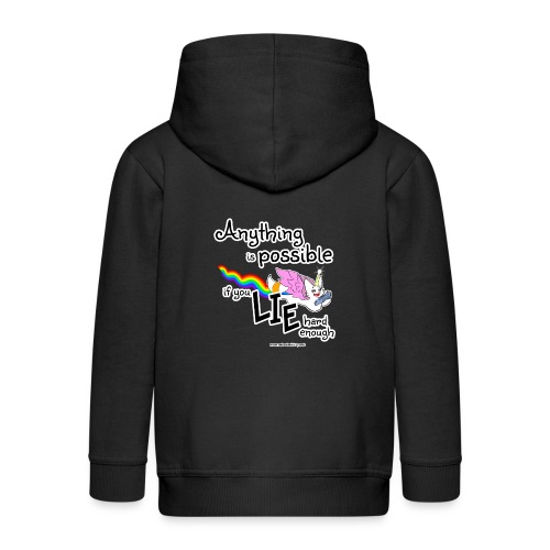 Anything Is Possible if you lie hard enough - Kids' Premium Zip Hoodie