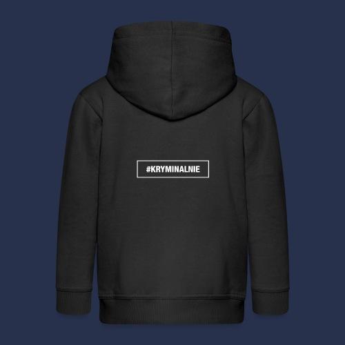 #KRYMINALNIE - logo białe - Rozpinana bluza dziecięca z kapturem Premium