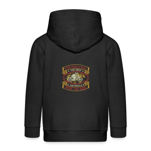 Four wheels move the body two wheels move the soul - Kids' Premium Zip Hoodie