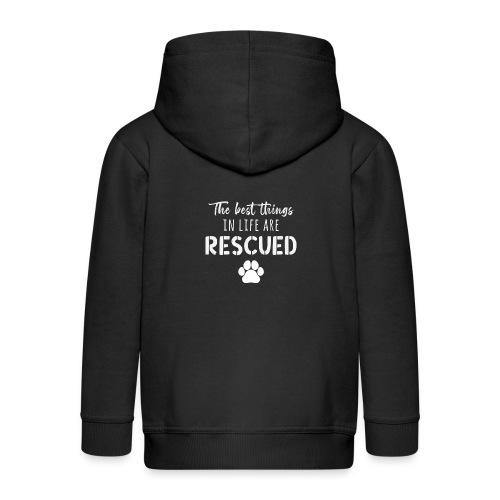 The Best Things In Life Are Rescued - Kids' Premium Zip Hoodie