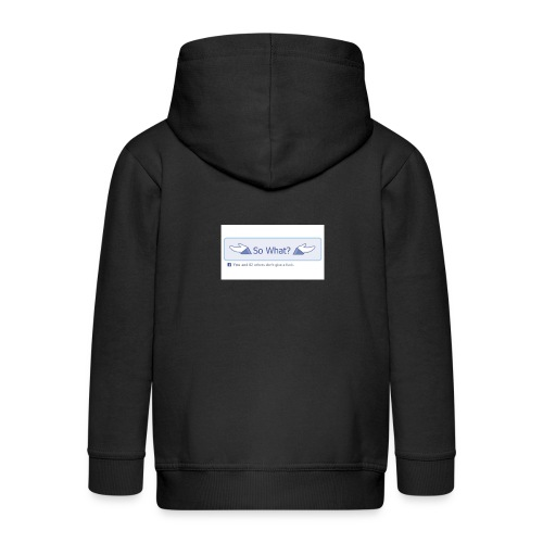 So What? - Kids' Premium Zip Hoodie
