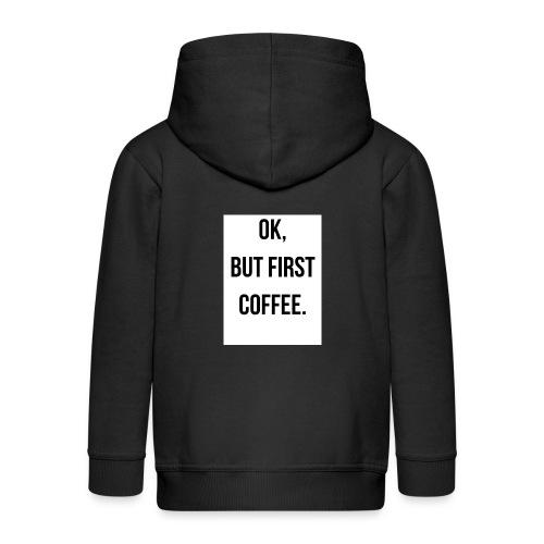 flat 800x800 075 fbut first coffee - Kinderen Premium jas met capuchon