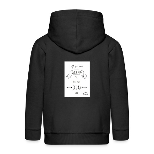 if you can dream you can do it afdruk/print - Kinderen Premium jas met capuchon