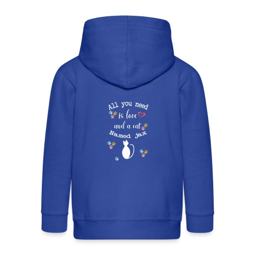 All you need is love and cat named Jax - Veste à capuche Premium Enfant