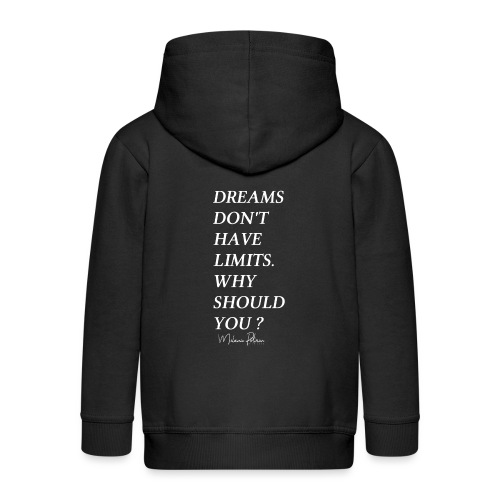DREAMS DON'T HAVE LIMITS - Veste à capuche Premium Enfant