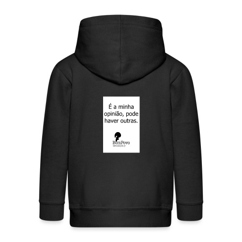 eaminhaopiniaopodehaveroutras - Kids' Premium Zip Hoodie