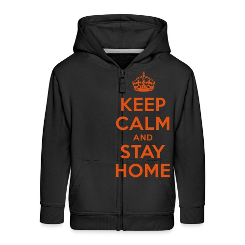 KEEP CALM and STAY HOME - Kinder Premium Kapuzenjacke