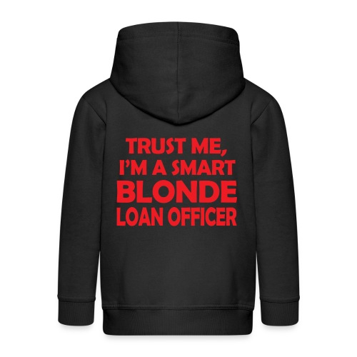 Trust Me I'm A Smart Blonde Loan Officer - Rozpinana bluza dziecięca z kapturem Premium