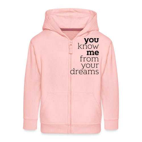 you know me from your dreams - Kinder Premium Kapuzenjacke