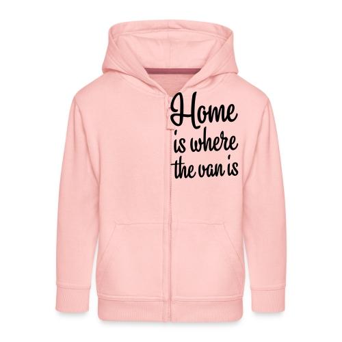 Home is where the van is - Autonaut.com - Kids' Premium Zip Hoodie