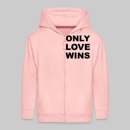 Only Love Wins - Kids' Premium Zip Hoodie