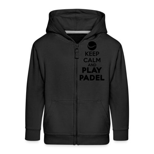 Keep Calm and Play Padel - Chaqueta con capucha premium niño