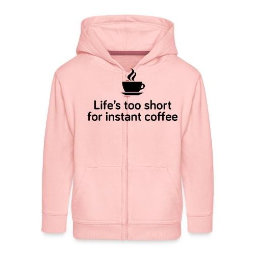 Life's too short for instant coffee - large - Kids' Premium Zip Hoodie