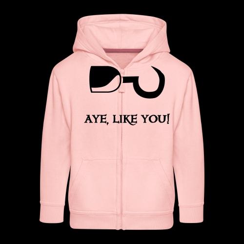 ~ Aye, like you! ~ - Kinder Premium Kapuzenjacke