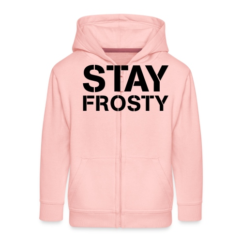 Stay Frosty - Kids' Premium Zip Hoodie