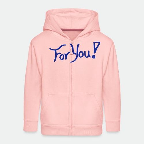 for you! - Kids' Premium Zip Hoodie