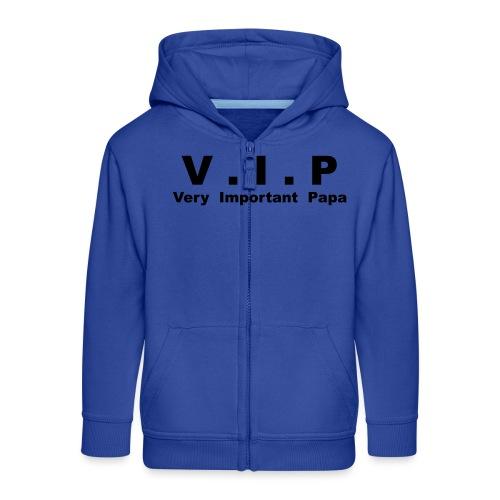 Vip - Very Important Papa - Veste à capuche Premium Enfant