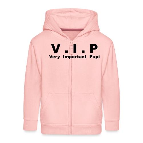 Vip - Very Important Papi - Papy - Veste à capuche Premium Enfant