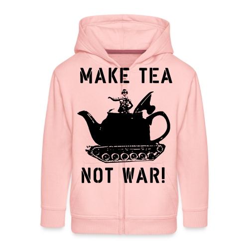 Make Tea not War! - Kids' Premium Zip Hoodie