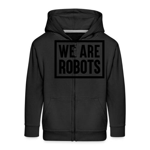 We Are Robots Premium Tote Bag - Kids' Premium Zip Hoodie
