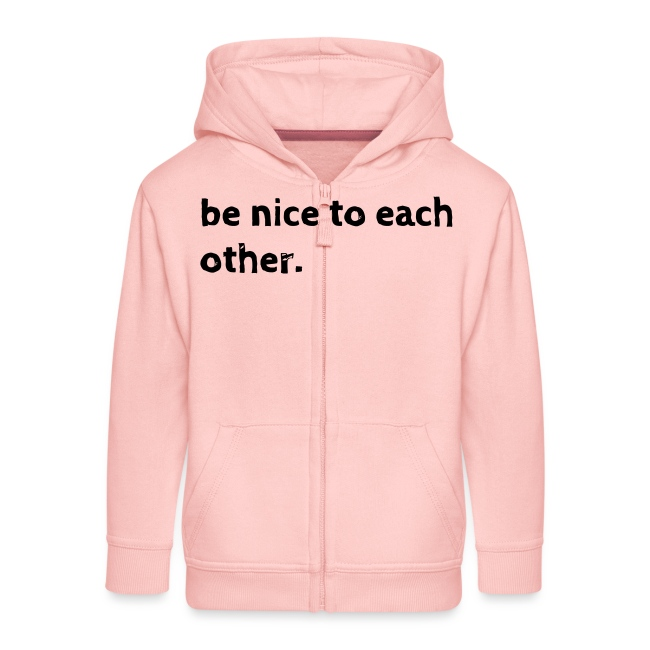 be nice to each other