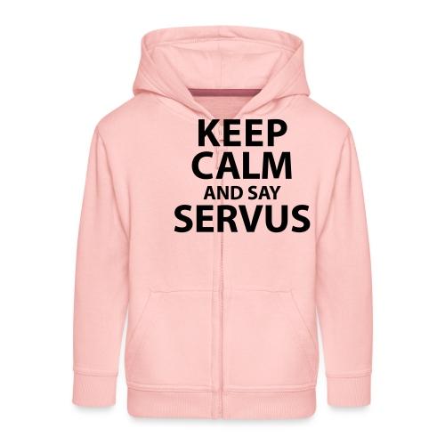 Keep calm and say Servus - Kinder Premium Kapuzenjacke