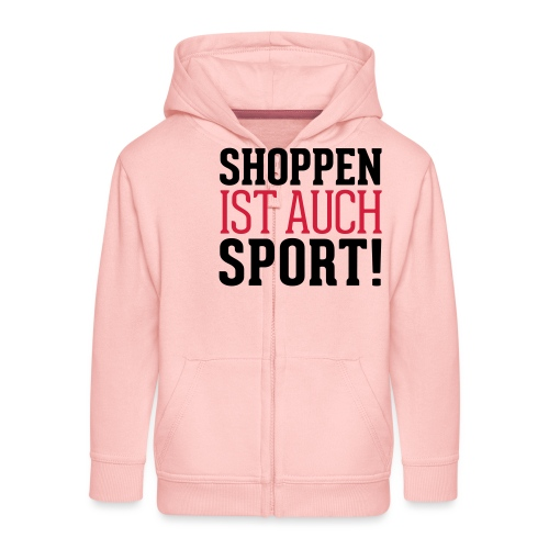 Shoppen ist auch Sport! - Kinder Premium Kapuzenjacke