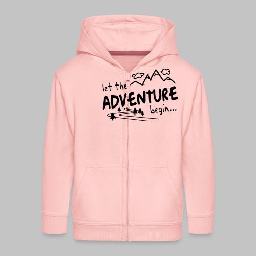 Let the Adventure begin - Kids' Premium Zip Hoodie