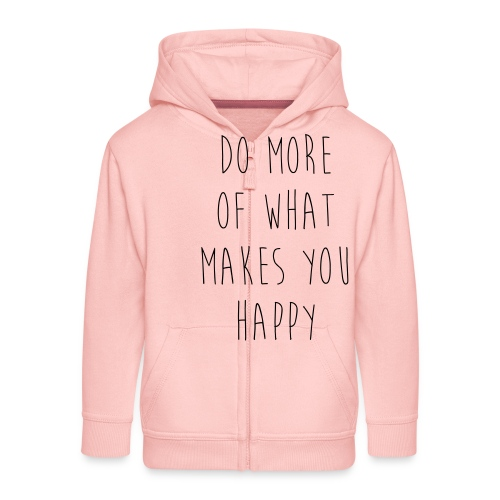 Do More Of What Makes You Happy Motivational Quote - Kinder Premium Kapuzenjacke