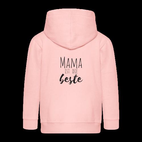 Mama ist die Beste - Kinder Premium Kapuzenjacke