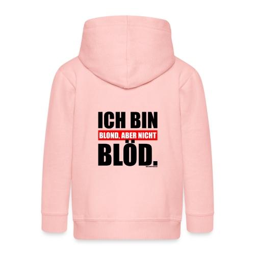 Spruch Ich bin blond, aber nicht blöd - b-o-w - Kinder Premium Kapuzenjacke