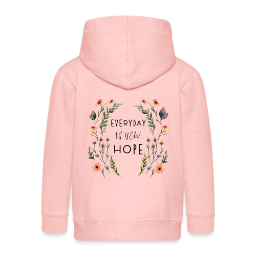 EVERY DAY NEW HOPE - Kids' Premium Hooded Jacket