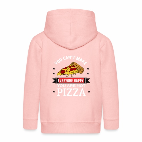 You can't make everyone Happy - You are not Pizza - Kinder Premium Kapuzenjacke