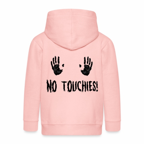 No Touchies in Black 2 Hands Above Text - Kids' Premium Hooded Jacket