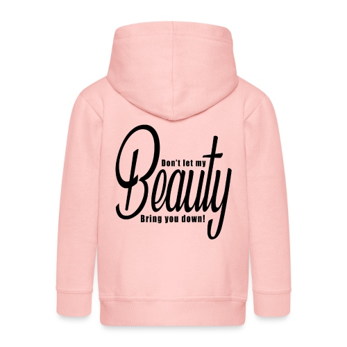 Don't let my BEAUTY bring you down! (Black) - Kids' Premium Hooded Jacket