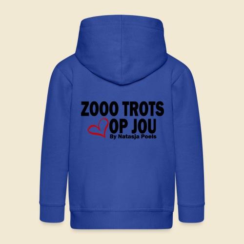 Zooo Trots op Jou By Natasja Poels - Kinderen Premium jas met capuchon