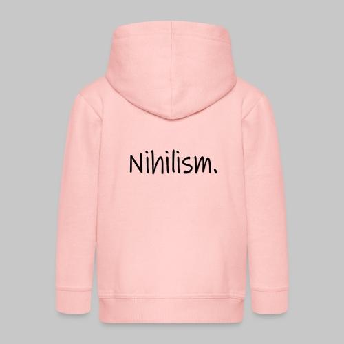 Nihilism. - Kids' Premium Zip Hoodie