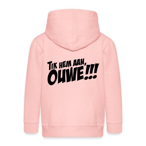 Tik hem aan, Ouwe! - Kinderen Premium jas met capuchon