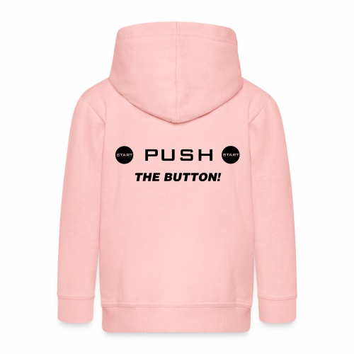 Push The Button - Kinder Premium Kapuzenjacke
