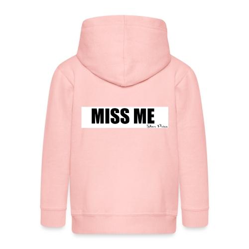 MISS ME - Kids' Premium Zip Hoodie