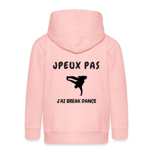 JPEUX PAS J'AI BREAK DANCE - Veste à capuche Premium Enfant
